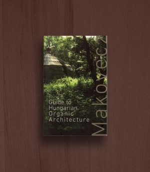 Guide to Hungarian Organic Architecture