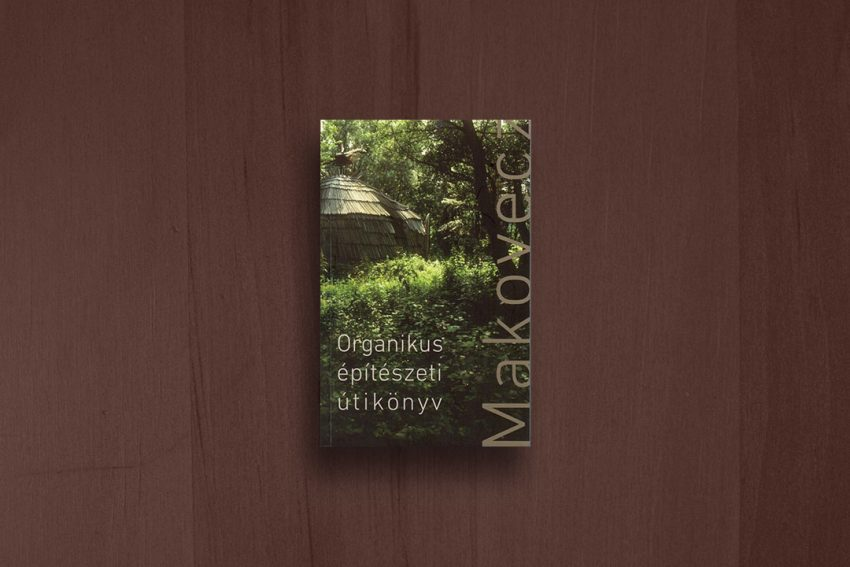 Organikus építészeti útikönyv (Guide to Hungarian Organic Architecture)