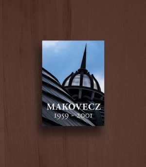 Makovecz Imre - 1. kötet (Imre Makovecz – Volume 1)